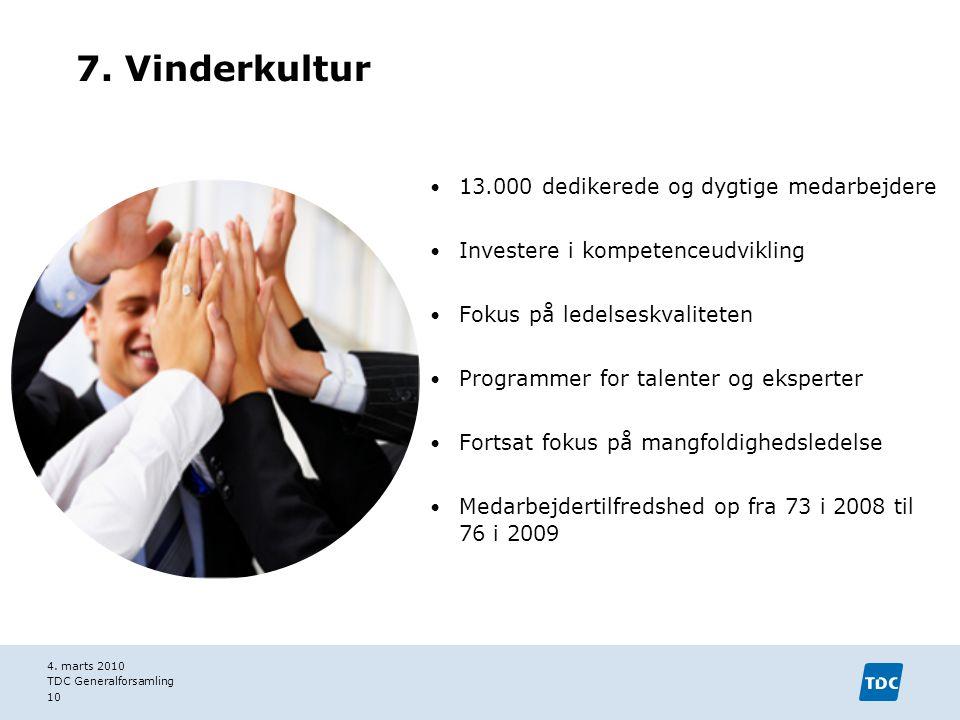 7. Vinderkultur 13.000 dedikerede og dygtige medarbejdere