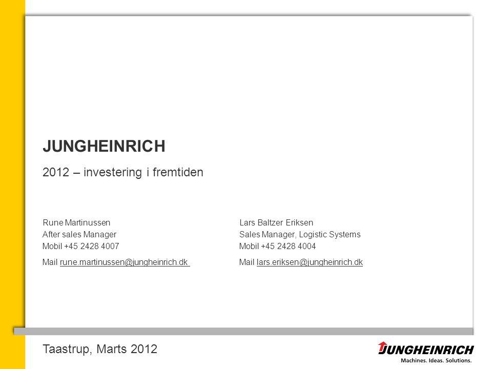 JUNGHEINRICH 2012 – investering i fremtiden Taastrup, Marts 2012
