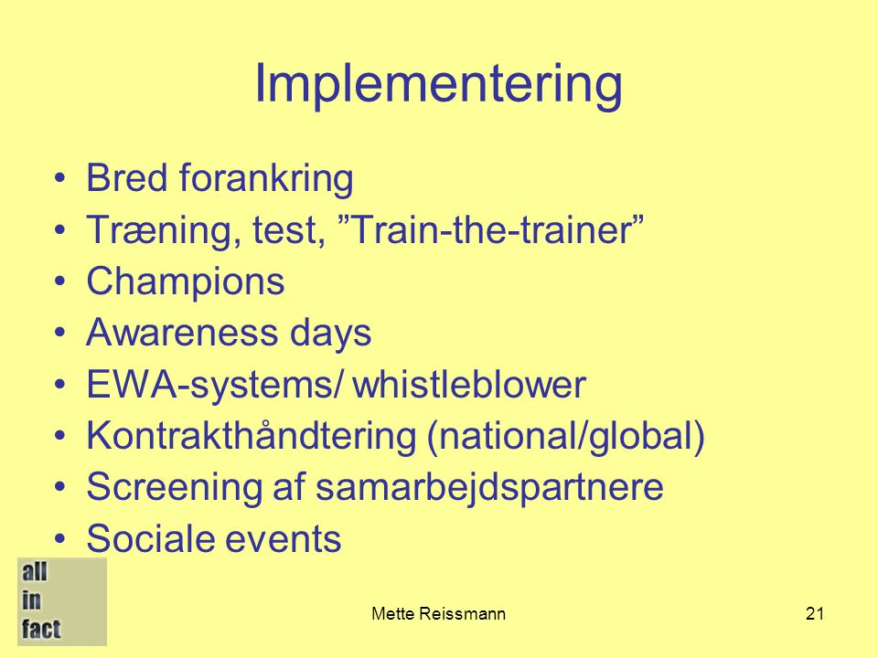 Implementering Bred forankring Træning, test, Train-the-trainer