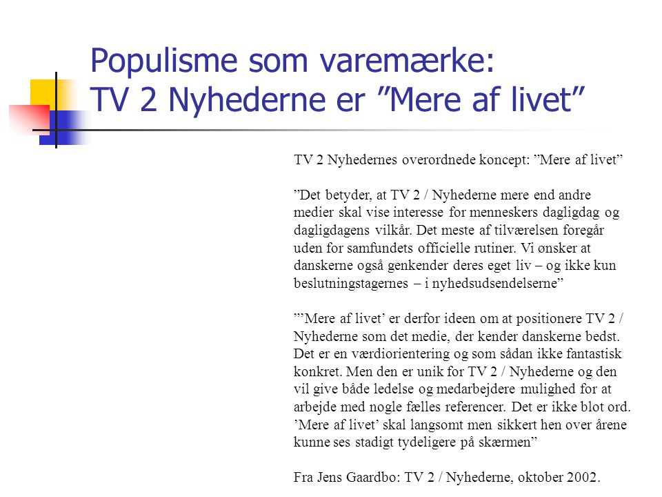 Populisme som varemærke: TV 2 Nyhederne er Mere af livet