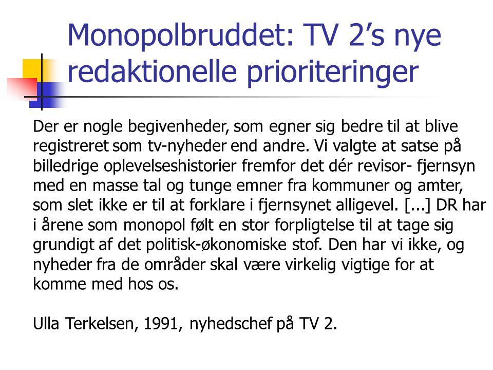 Monopolbruddet: TV 2's nye redaktionelle prioriteringer