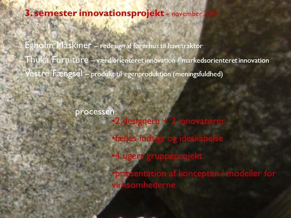 3. semester innovationsprojekt – november 2009