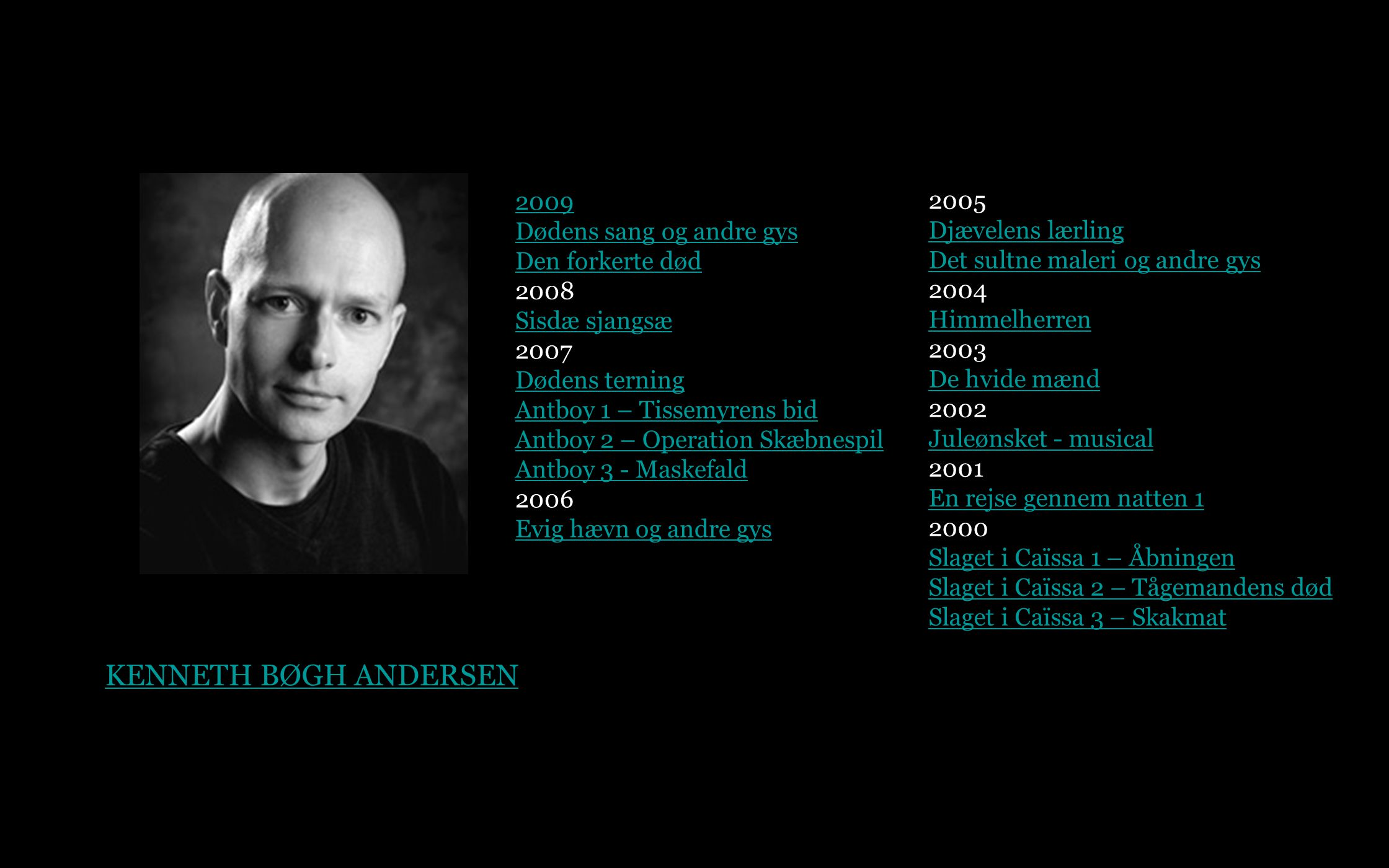 KENNETH BØGH ANDERSEN 2009 Dødens sang og andre gys Den forkerte død