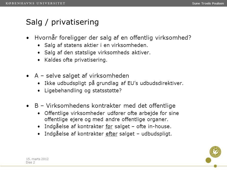 Sune Troels Poulsen Salg / privatisering. Hvornår foreligger der salg af en offentlig virksomhed Salg af statens aktier i en virksomheden.