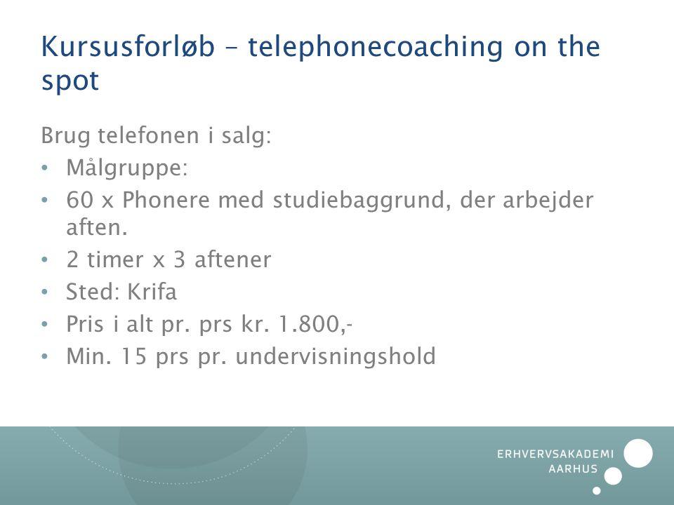 Kursusforløb – telephonecoaching on the spot