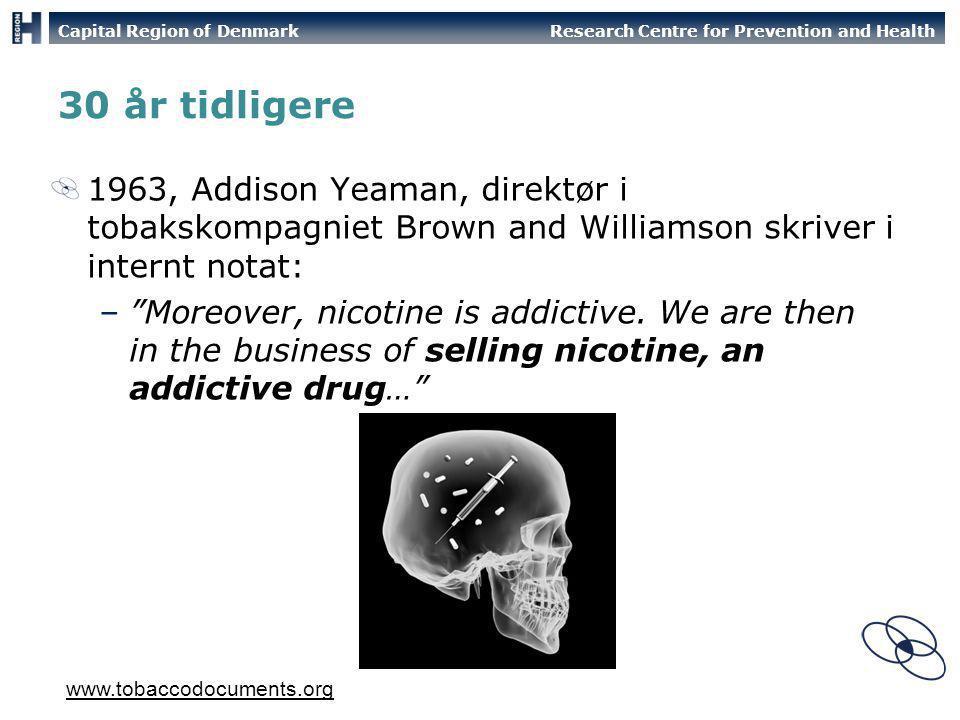 30 år tidligere 1963, Addison Yeaman, direktør i tobakskompagniet Brown and Williamson skriver i internt notat: