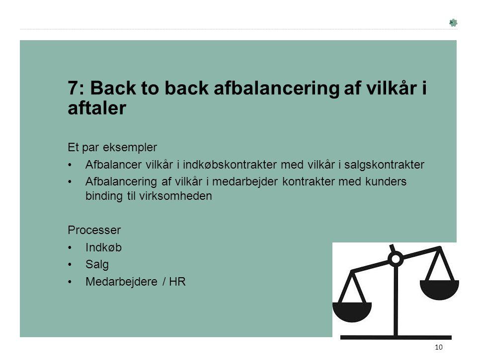 7: Back to back afbalancering af vilkår i aftaler
