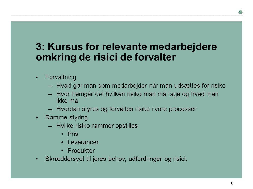3: Kursus for relevante medarbejdere omkring de risici de forvalter