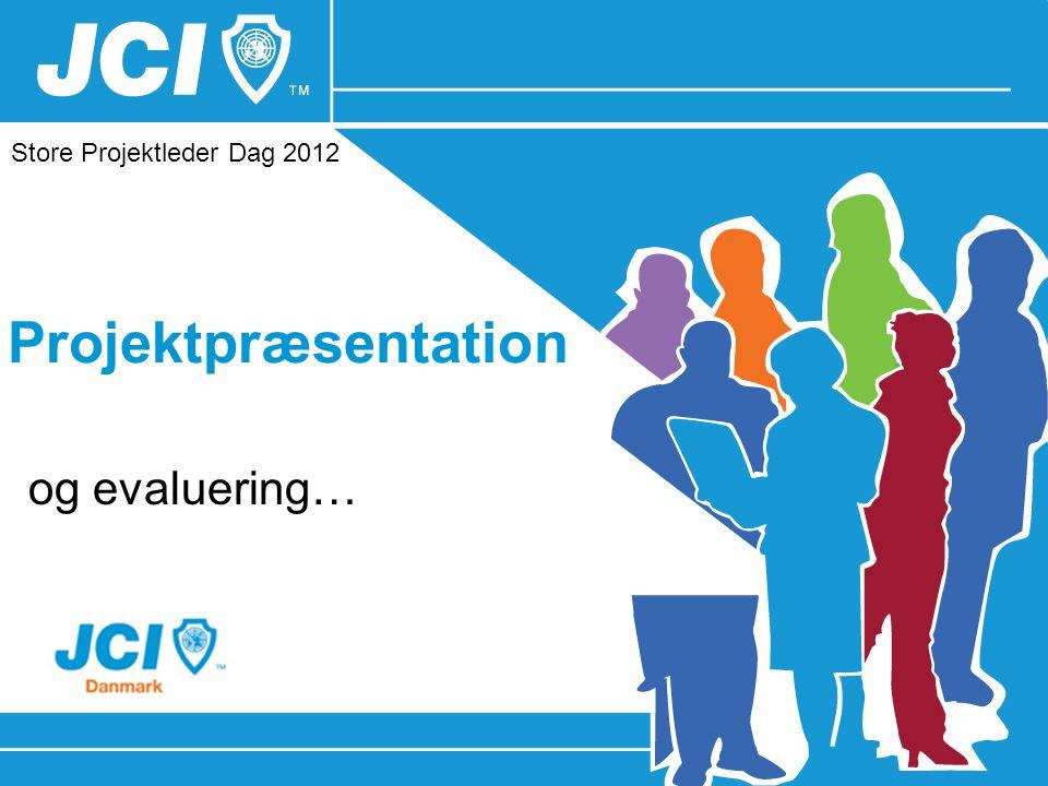 Projektpræsentation og evaluering… Store Projektleder Dag 2012