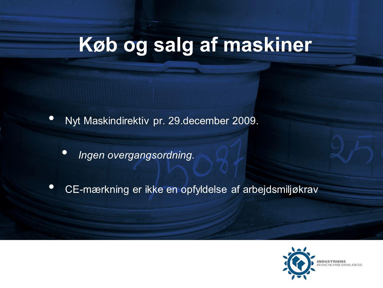 Køb og salg af maskiner Nyt Maskindirektiv pr. 29.december 2009.