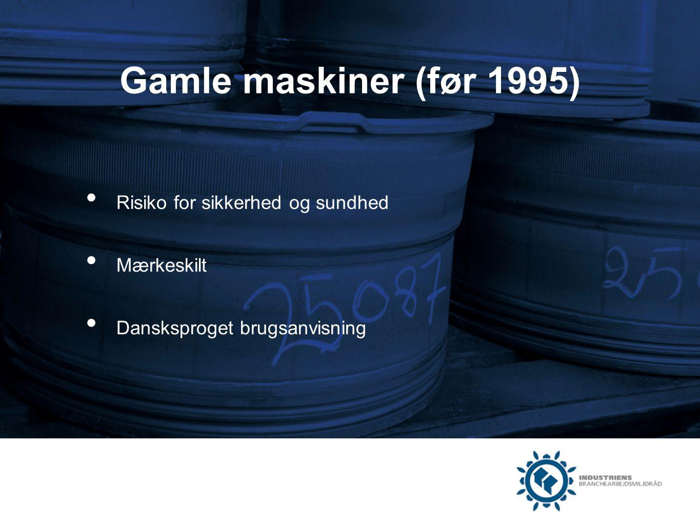 Gamle maskiner (før 1995) Risiko for sikkerhed og sundhed Mærkeskilt