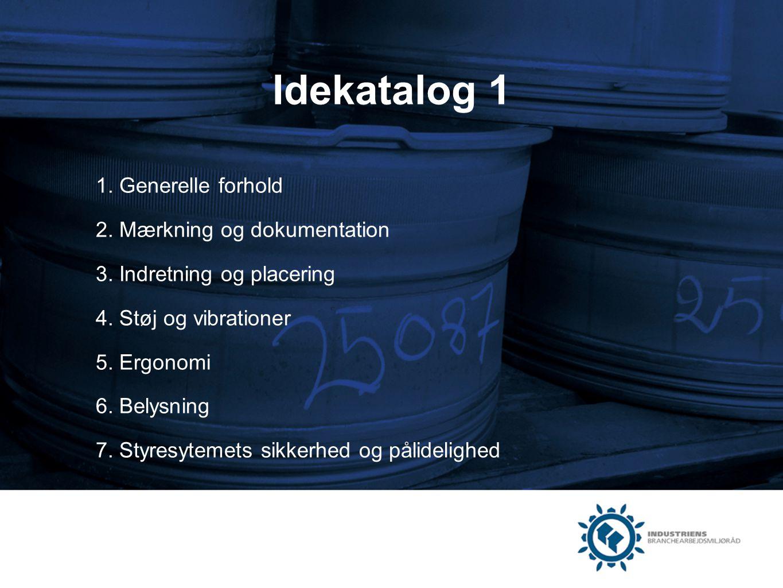 Idekatalog 1 1. Generelle forhold 2. Mærkning og dokumentation