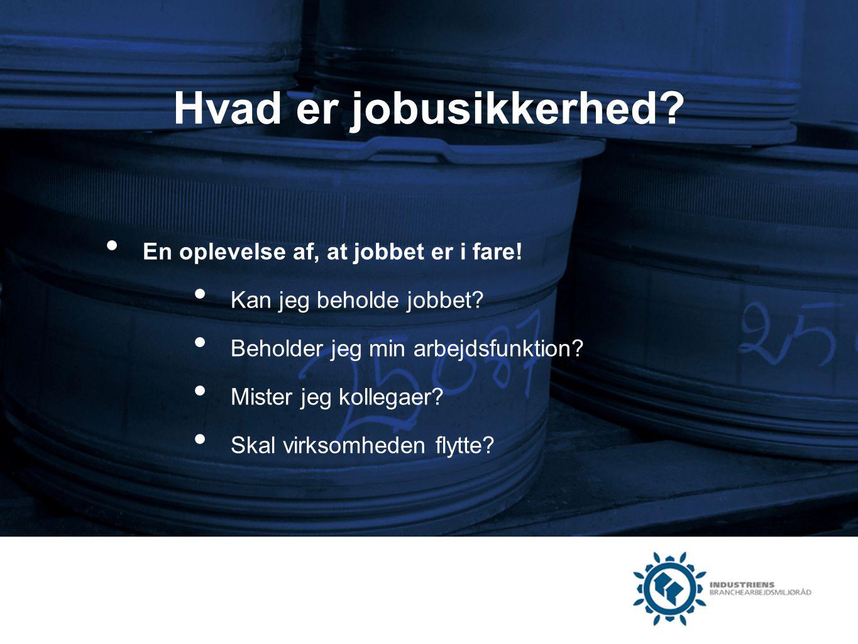 Hvad er jobusikkerhed En oplevelse af, at jobbet er i fare!