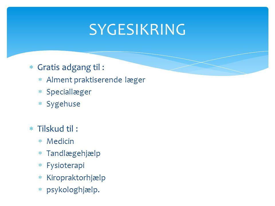 SYGESIKRING Gratis adgang til : Tilskud til :