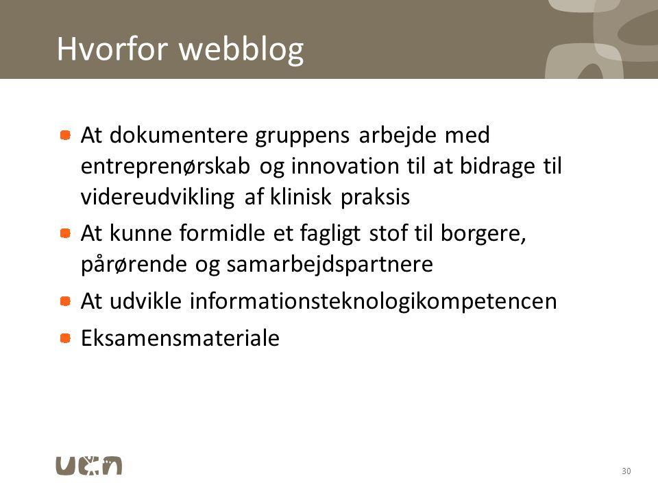 Hvorfor webblog At dokumentere gruppens arbejde med entreprenørskab og innovation til at bidrage til videreudvikling af klinisk praksis.