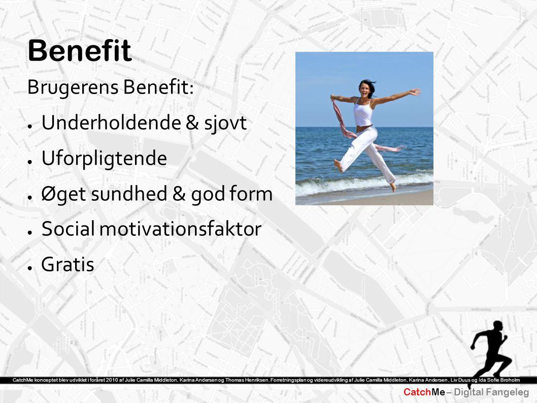 Benefit Brugerens Benefit: Underholdende & sjovt Uforpligtende
