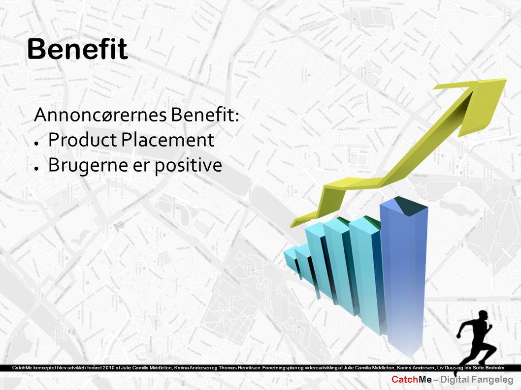 Benefit Annoncørernes Benefit: Product Placement Brugerne er positive