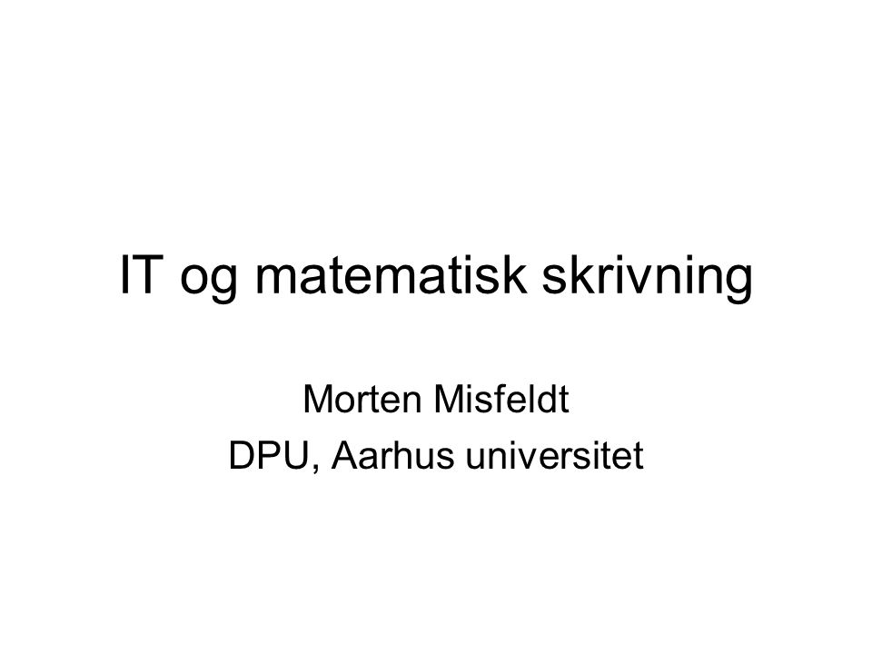 IT og matematisk skrivning