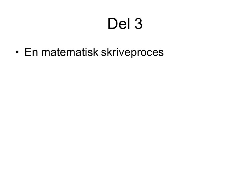Del 3 En matematisk skriveproces
