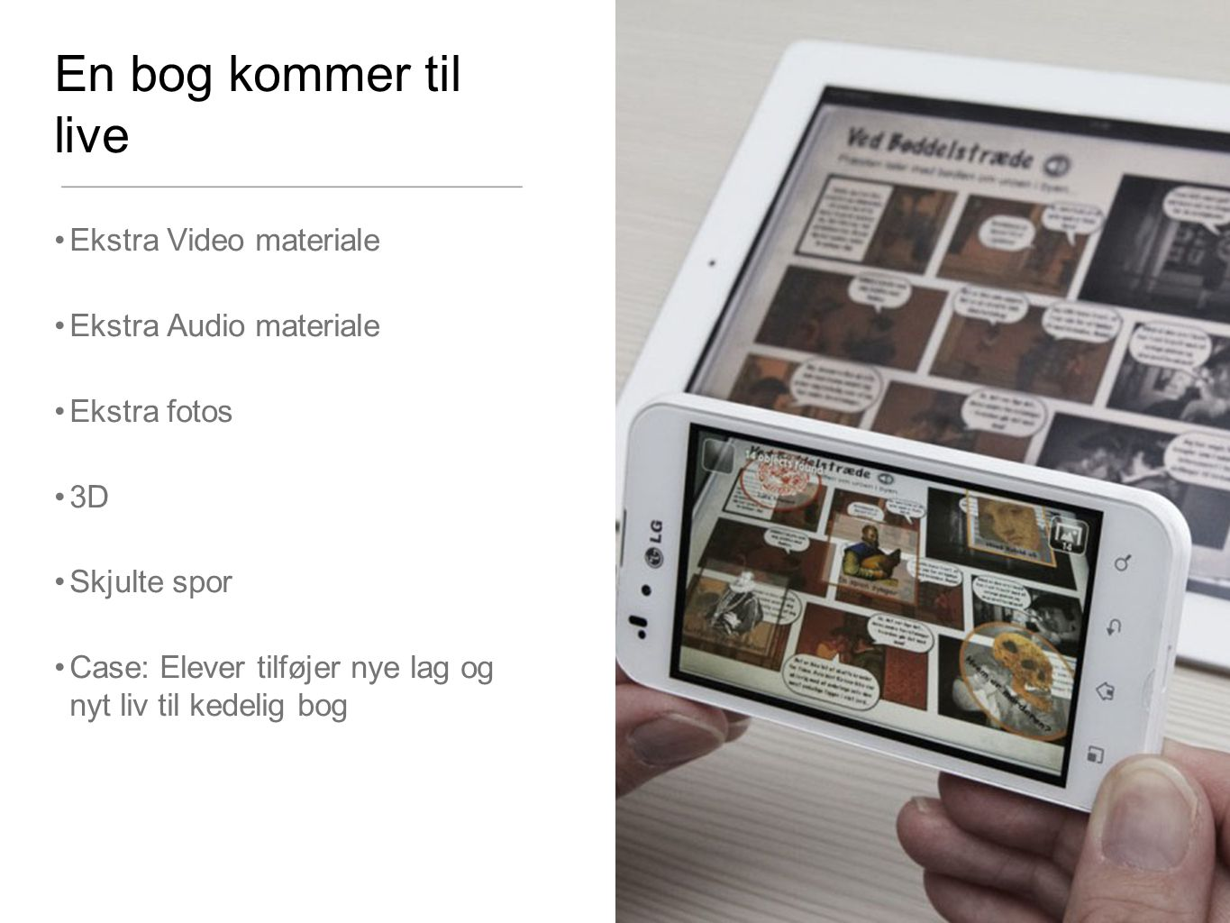 En bog kommer til live Ekstra Video materiale Ekstra Audio materiale