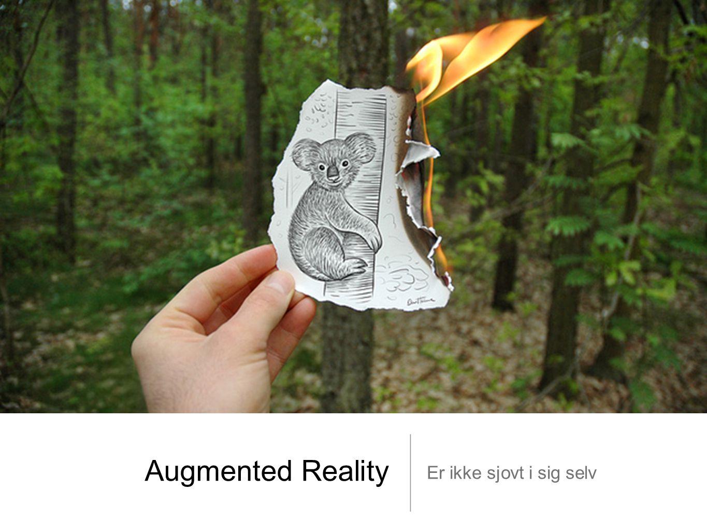 Augmented Reality Er ikke sjovt i sig selv