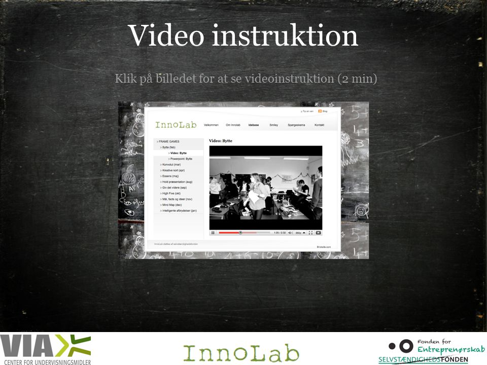Video instruktion Klik på billedet for at se videoinstruktion (2 min)