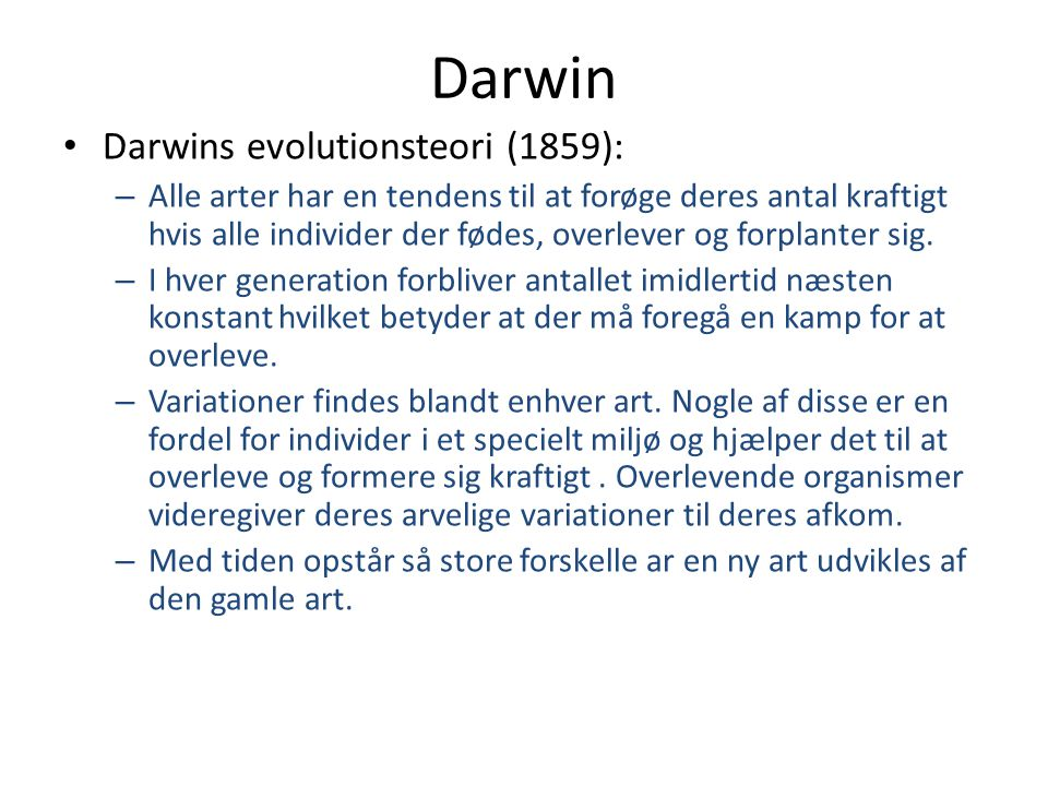 Darwin Darwins evolutionsteori (1859):