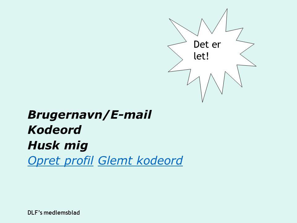 Brugernavn/E-mail Kodeord Husk mig Opret profil Glemt kodeord