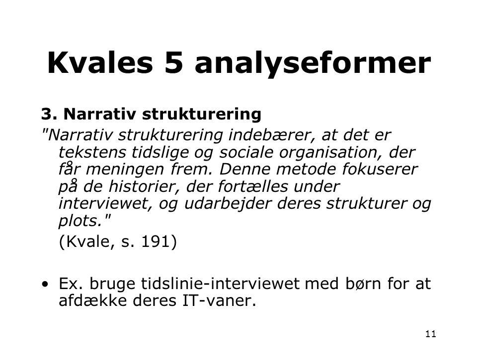 Kvales 5 analyseformer 3. Narrativ strukturering