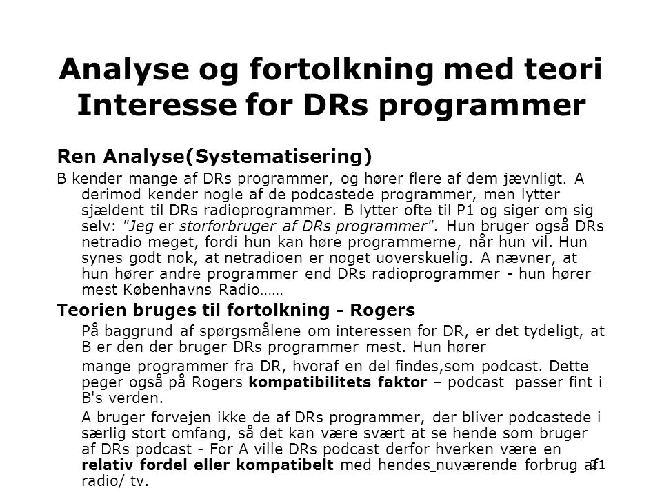 Analyse og fortolkning med teori Interesse for DRs programmer