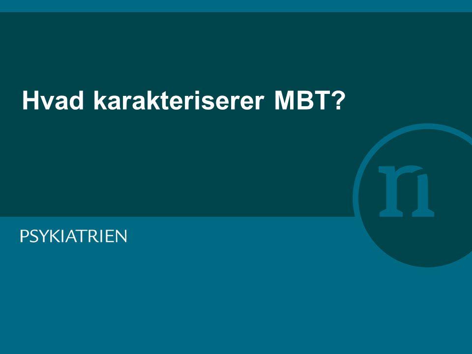 Hvad karakteriserer MBT