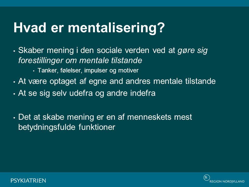 Morten Kjølbye Introduktion til MBT - en træningsworkshop. MBT interventioner. Hvad er mentalisering