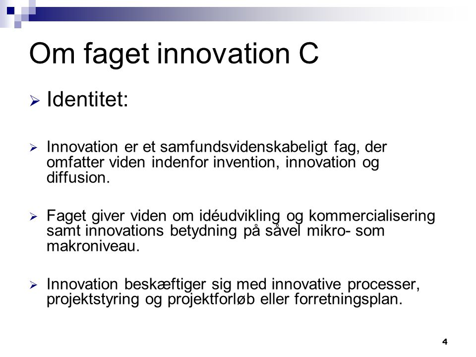 Om faget innovation C Identitet: