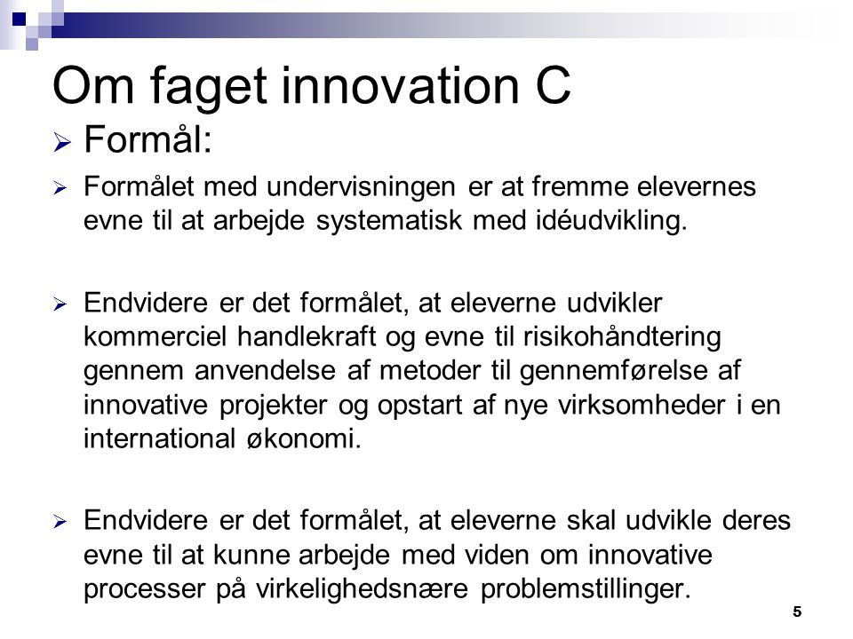 Om faget innovation C Formål: