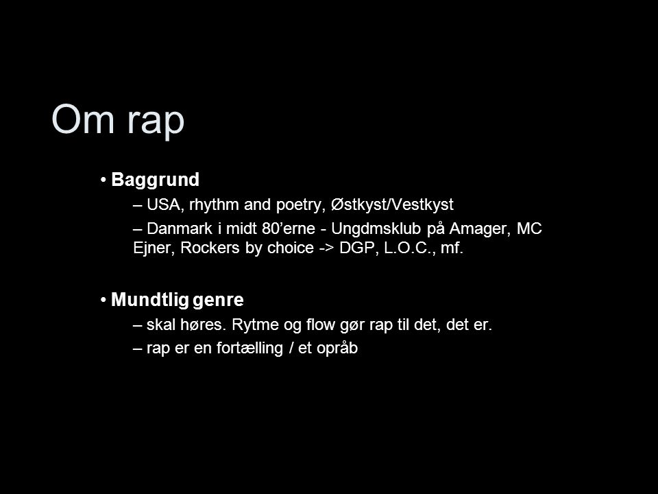 Om rap Baggrund Mundtlig genre