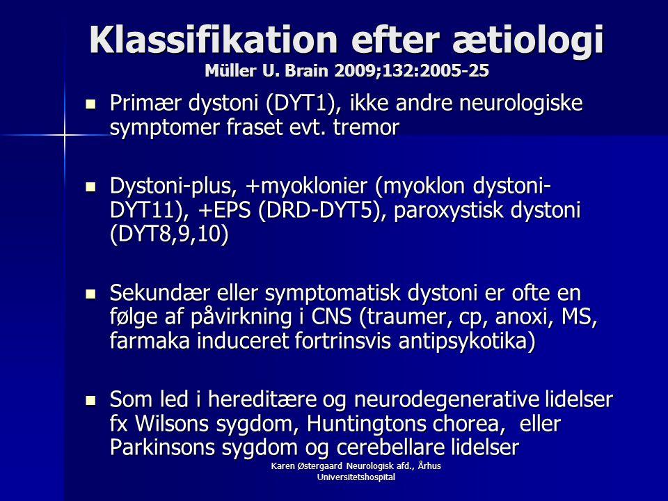 Klassifikation efter ætiologi Müller U. Brain 2009;132:2005-25