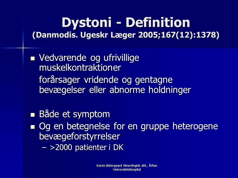 Dystoni - Definition (Danmodis. Ugeskr Læger 2005;167(12):1378)