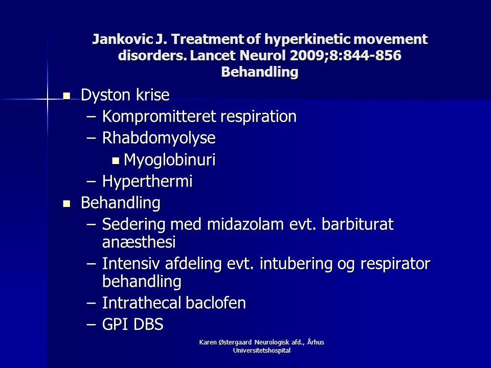 Karen Østergaard Neurologisk afd., Århus Universitetshospital