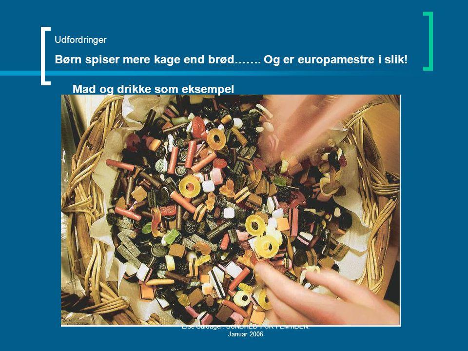 Else Guldager. SUNDHED FOR FEMTIDEN. Januar 2006