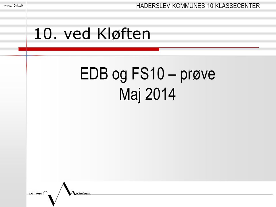 10. ved Kløften EDB og FS10 – prøve Maj 2014