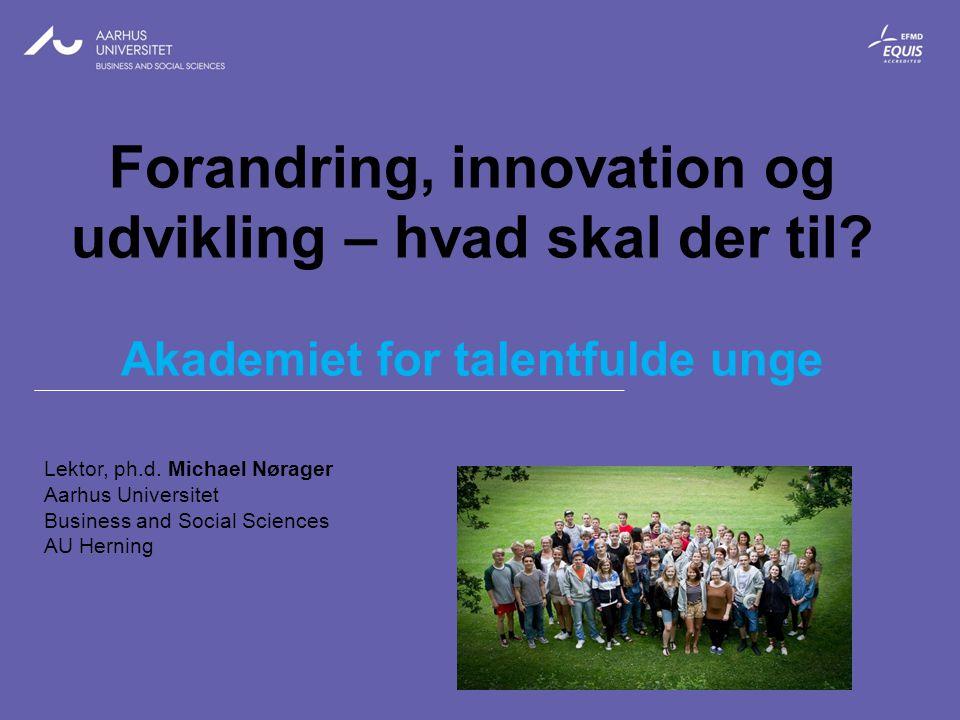 Forandring, innovation og udvikling – hvad skal der til