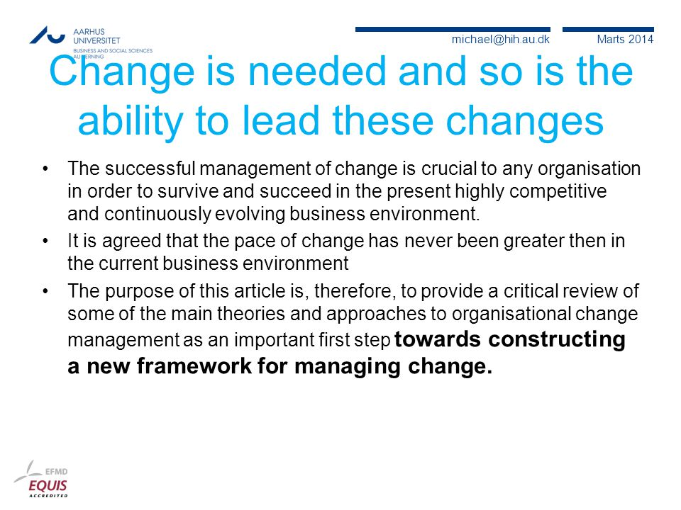 Change is needed and so is the ability to lead these changes