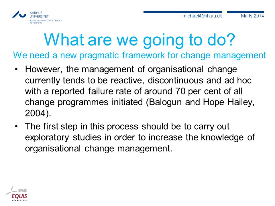 What are we going to do We need a new pragmatic framework for change management