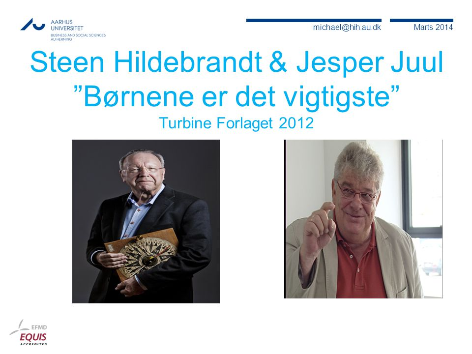 Steen Hildebrandt & Jesper Juul Børnene er det vigtigste Turbine Forlaget 2012