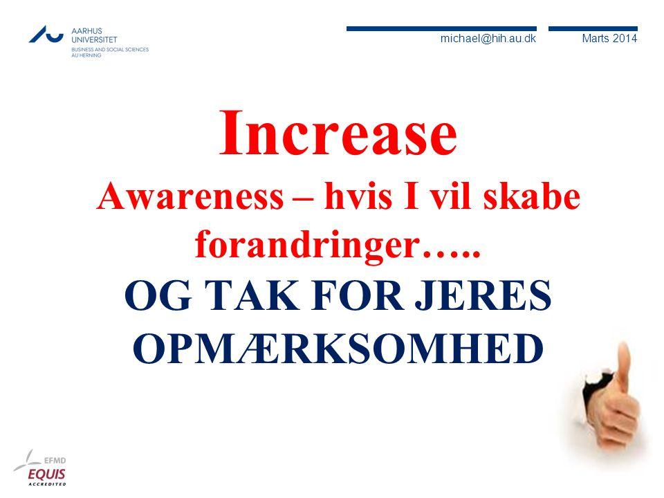 Increase Awareness – hvis I vil skabe forandringer…