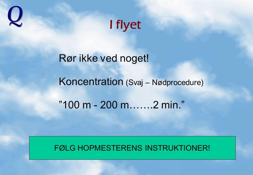 FØLG HOPMESTERENS INSTRUKTIONER!