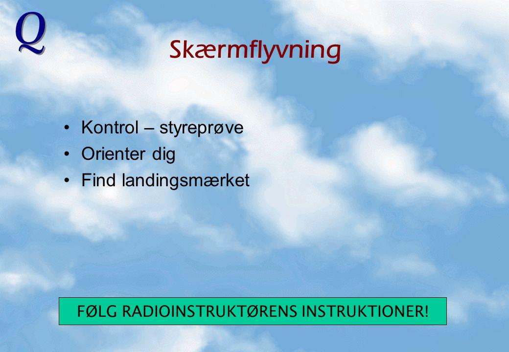 FØLG RADIOINSTRUKTØRENS INSTRUKTIONER!