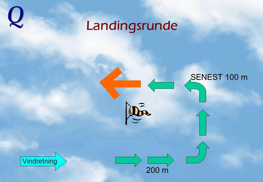 Landingsrunde SENEST 100 m Vindretning 200 m