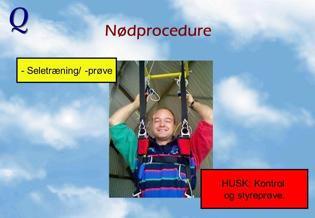 Nødprocedure - Seletræning/ -prøve HUSK: Kontrol og styreprøve.