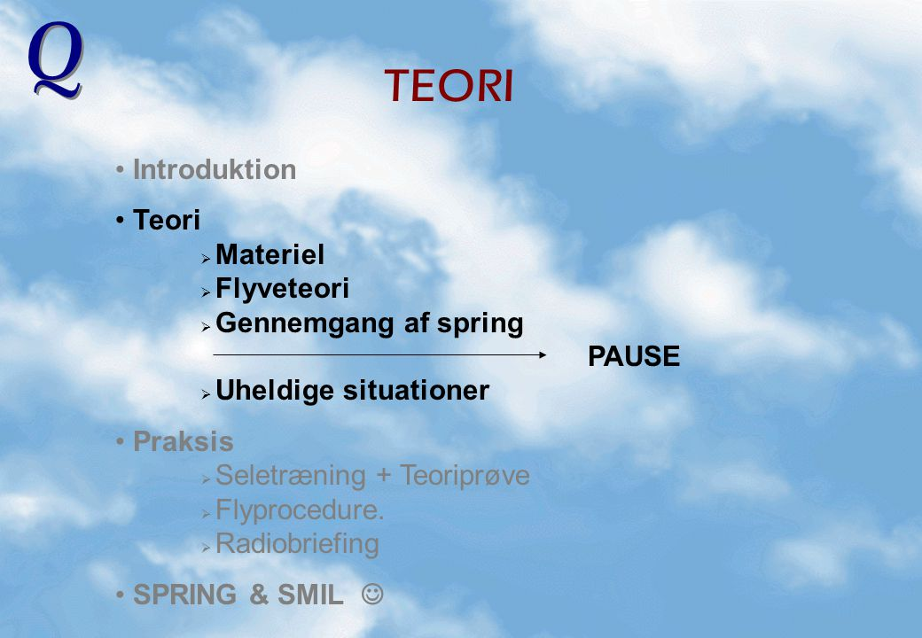 TEORI Introduktion Teori Materiel Flyveteori Gennemgang af spring